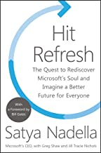 Hit Refresh: The Quest to Rediscover Microsoft's Soul and Imagine a Better Future for Everyone (English Edition)