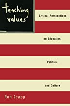 Teaching Values: Critical Perspectives on Education, Politics, and Culture (English Edition)