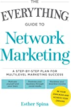 The Everything Guide To Network Marketing: A Step-by-Step Plan for Multilevel Marketing Success (Everything®) (English Edi...