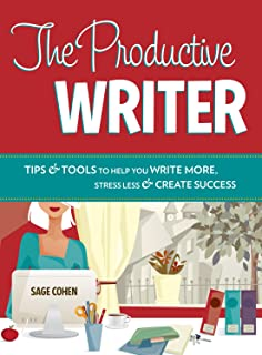 The Productive Writer: Strategies and Systems for Greater Productivity, Profit and Pleasure (English Edition)