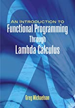 An Introduction to Functional Programming Through Lambda Calculus (Dover Books on Mathematics) (English Edition)