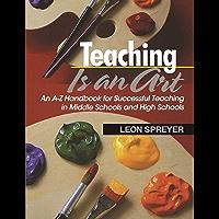 Teaching Is an Art: An A?Z Handbook for Successful Teaching…