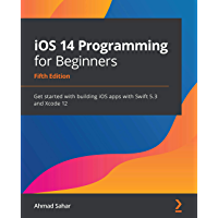 iOS 14 Programming for Beginners: Get started with building…