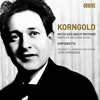 Korngold: Much Ado Nothing (Sinfonietta/ Much Ado About)(赫尔辛基爱乐乐团/John Storgårds) (Ondine: ODE 1191-2D)