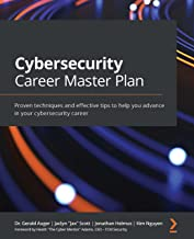 Cybersecurity Career Master Plan: Proven techniques and effective tips to help you advance in your cybersecurity career (E...