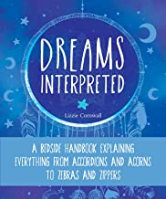 Dreams Interpreted: A Bedside Handbook Explaining Everything from Accordions and Acorns to Zebras and Zippers (English Edi...