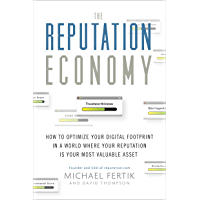The Reputation Economy: How to Optimize Your Digital Footpri…