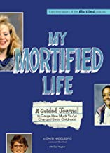 My Mortified Life: A Guided Journal to Gauge How Much You've Changed Since Childhood (English Edition)