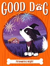 Fireworks Night (Good Dog Book 4) (English Edition)