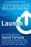 Launch: An Internet Millionaire's Secret Formula to Sell Alm…