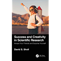 Success and Creativity in Scientific Research: Amaze Your Fr…