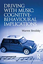 Driving With Music: Cognitive-Behavioural Implications (Human Factors in Road and Rail Transport) (English Edition)
