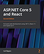 ASP.NET Core 5 and React: Full-stack web development using .NET 5, React 17, and TypeScript 4, 2nd Edition (English Edition)