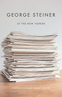 George Steiner at The New Yorker (New Directions Paperbook Book 1129) (English Edition)