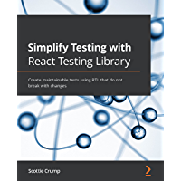 Simplify Testing with React Testing Library: Create maintain…
