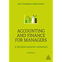 Accounting and Finance for Managers: A Decision-Making Appro…