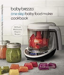 Baby Brezza *婴儿食品食谱 - 简易食品制作机泥和全食物食谱,适合宝宝或学步儿童使用