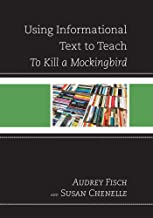Using Informational Text to Teach To Kill A Mockingbird (The Using Informational Text to Teach Literature Series) (English...