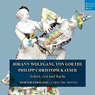 Goethe & Kayser: Scherz,