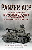 Panzer Ace: The Memoirs of an Iron Cross Panzer Commander fr…