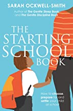 The Starting School Book: How to choose, prepare for and settle your child at school (English Edition)