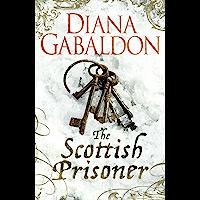 The Scottish Prisoner: A Lord John Grey Novel (English Editi…