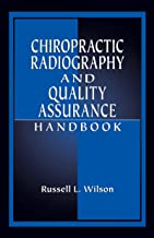 Chiropractic Radiography and Quality Assurance Handbook (English Edition)