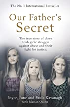 Our Father's Secret: The true story of three Irish girls' struggle against abuse and their fight for justice (English Edit...