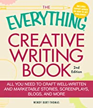 The Everything Creative Writing Book: All you need to know to write novels, plays, short stories, screenplays, poems, arti...