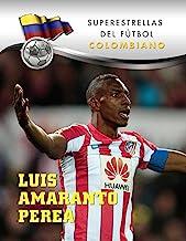Luis Amaranto Perea (Superstars of Soccer SPANISH) (Spanish Edition)