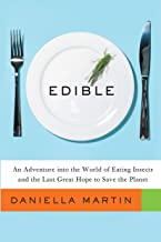 Edible: An Adventure into the World of Eating Insects and the Last Great Hope to Save the Planet (English Edition)