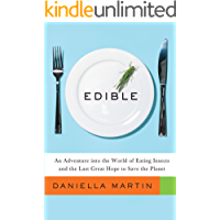 Edible: An Adventure into the World of Eating Insects and th…