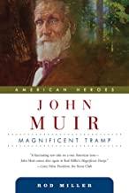 John Muir: Magnificent Tramp (American Heroes Book 4) (English Edition)