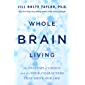 Whole Brain Living: The Anatomy of Choice and the Four Chara…