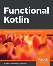 Functional Kotlin: Extend your OOP skills and implement Functional techniques in Kotlin and Arrow (English Edition)