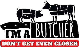 """4 All Times I'm A Butcher Don't Get Even Closer 汽车贴花,适用于汽车、卡车、笔记本电脑 8.0""""W x 5.0""""H 4ATAD423"""