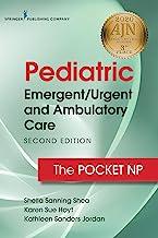Pediatric Emergent/Urgent and Ambulatory Care: The Pocket NP (English Edition)
