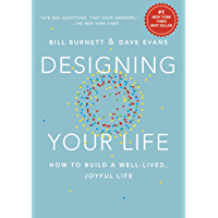 Designing Your Life: How to Build a Well-Lived, Joyful Life…