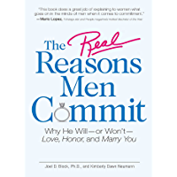 The Real Reasons Men Commit: Why He Will - or Won't - Love…