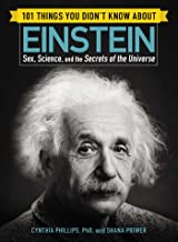 101 Things You Didn't Know about Einstein: Sex, Science, and the Secrets of the Universe (English Edition)
