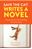 Save the Cat! Writes a Novel: The Last Book On Novel Writing…