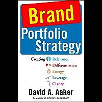 Brand Portfolio Strategy: Creating Relevance, Differentiatio…