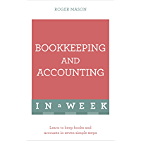 Bookkeeping And Accounting In A Week: Learn To Keep Books An…