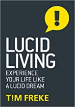 Lucid Living: Experience Your Life Like a Lucid Dream (English Edition)