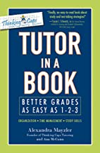 Tutor in a Book: Better Grades as Easy as 1-2-3 (English Edition)