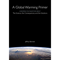 Global Warming Primer: Answering Your Questions About The Sc…