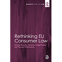 Rethinking EU Consumer Law (Markets and the Law) (English Ed…