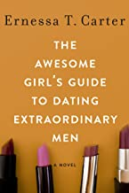 The Awesome Girl's Guide to Dating Extraordinary Men (English Edition)