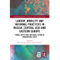 Labour, Mobility and Informal Practices in Russia, Central A…