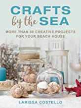 Crafts by the Sea: More Than 30 Creative Projects for Your Beach House (English Edition)